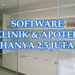 Program Klinik dan Software Apotek Super Murah Untuk Klinik Besar